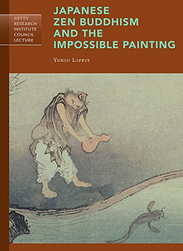 Japanese Zen Buddhism and the Impossible Painting (Getty Research Institute Council Lecture Series) (Scroll Symbol Calligraphy)