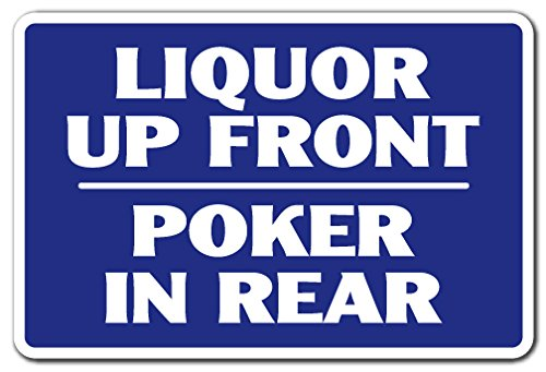 - Liquor UP Front Poker in The Rear Aluminum Sign Alcohol Drinking Drunk | Indoor/Outdoor | 10