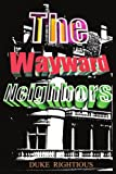 The Wayward Neighbors, Duke Rightious, 0595237371