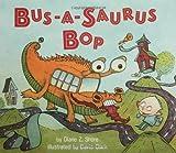 img - for Bus-a-saurus Bop book / textbook / text book