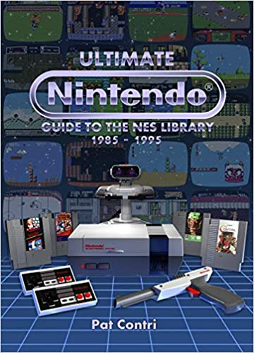 Ultimate Nintendo: Guide to the NES Library (1985-1995): Pat