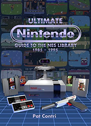 Ultimate Nintendo: Guide to the NES Library (1985-1995) (Best Selling Nes Games)