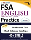 Florida Standards Assessments Prep: Grade 6 English Language Arts Literacy (ELA) Practice Workbook and Full-length Online Assessments: FSA Study Guide