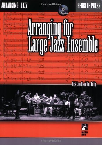 Arranging for Large Jazz Ensemble PAP/COM Edition by Pullig, Ken, Lowell, Dick (Large Jazz Ensemble)