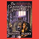 The Glasswrights' Apprentice: Glasswrights, Book 1 Audiobook by Mindy L. Klasky Narrated by Julia Farhat