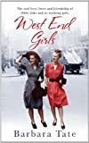 West End Girls: The Real Lives, Loves and Friendships of 1940s Soho and its Working Girls