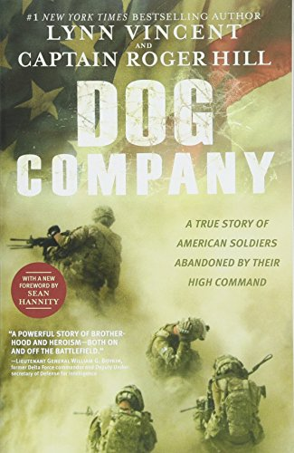 Dog Company: A True Story of American Soldiers Abandoned by Their High ()