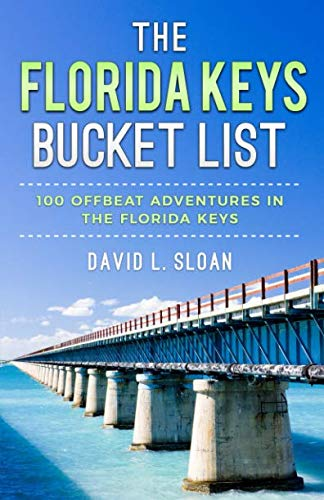 The Florida Keys Bucket List: 100 Offbeat Adventures From Key Largo To Key West