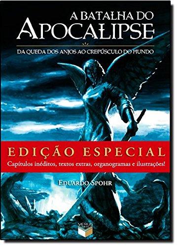A Batalha do Apocalipse. Da Queda dos Anjos ao Crepúsculo do Mundo