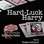 Hard-Luck Harry | Michelle Rabe