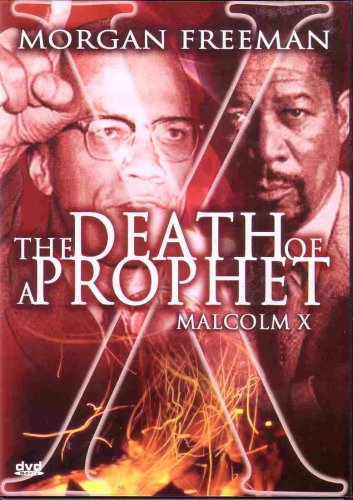 The Death of a Prophet: Malcolm X