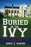 Buried in the Ivy, Harve E. Rawson, 1434342808