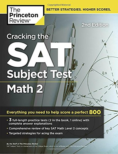 Cracking the SAT Subject Test in Math 2, 2nd Edition: Everything You Need to Help Score a Perfect 800 (College Test Preparation) cover