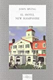 El Hotel New Hampshire, John Irving, 8472238660