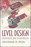 Level Design: Processes and Experiences