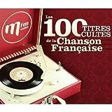 Les 100 Titres Cultes De La Chanson Francaise