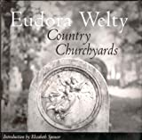 Country Churchyards, Eudora Welty, 1578062357