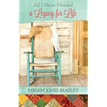 All I Have Needed: A Legacy for Life