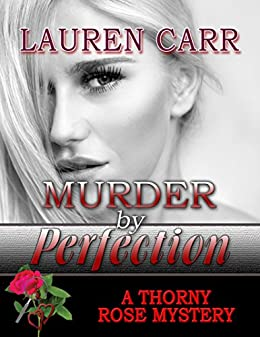 Murder by Perfection (A Thorny Rose Mystery Book 3) by [Carr, Lauren]