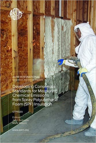 Developing Consensus Standards for Measuring Chemical Emissions from Spray Polyurethane Foam (SPF) Insulation