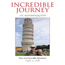 Incredible Journey: Story of an Incurable Adventurer
