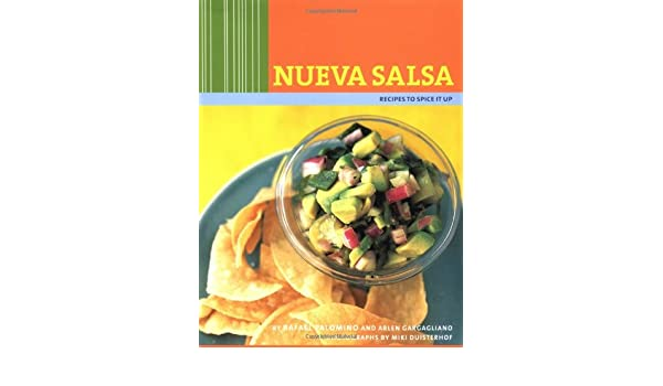 Nueva Salsa: Recipes to Spice it Up: Amazon.es: Rafael Palomino, Arlen Gargagliano: Libros en idiomas extranjeros