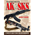 The Gun Digest Book of the AK & SKS: A Complete Guide to Guns, Gear and Ammunition (Gun Digest Book Of...)