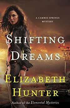 Shifting Dreams (Cambio Springs Mysteries Book 1) by [Hunter, Elizabeth]