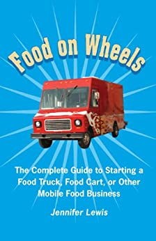 amazoncom food on wheels the complete guide to starting