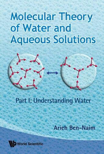 Molecular Theory of Water and Aqueous Solutions: Understanding Water