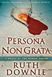Persona Non Grata: A Novel of the Roman Empire (The Medicus Series)