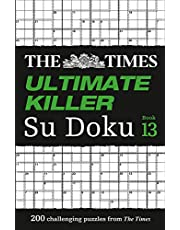 The Times Ultimate Killer Su Doku Book 13: 200 Challenging Puzzles from The Tmes