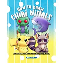 How to Draw Chibi Animals: The Step-by-Step Chibi Animal Drawing Book