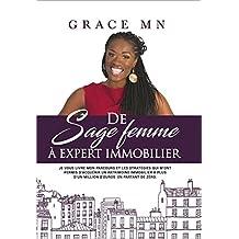 De sage femme à expert immobilier: Je vous livre mon parcours et les stratégies qui m'ont permis d'acquérir un patrimoine immobilier à plus d'un million d'euros en partant de zéro (French Edition)