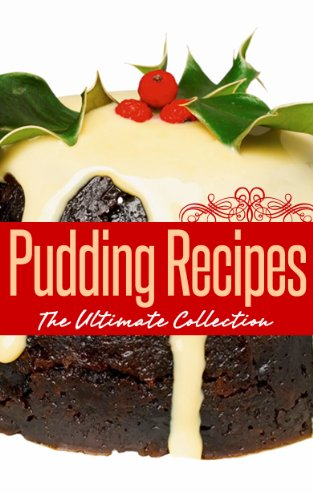 Pudding Recipes: The Ultimate (Fig Pudding)