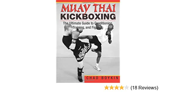 muay thai kickboxing the ultimate guide to conditioning training rh amazon com Kickboxing Graphics Simple Kickboxing