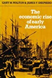 The Economic Rise of Early America, Walton, G. M. and Shepherd, J. F., 0521294339