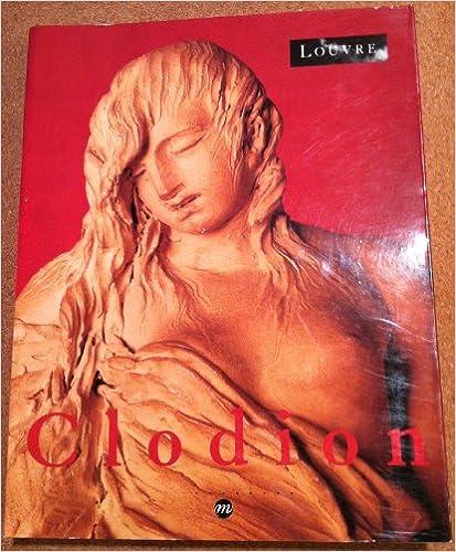 Livres gratuits Clodion - Catalogue de l'exposition Clodion au Musée du Louvre 17 mars-29 juin 1992 epub, pdf