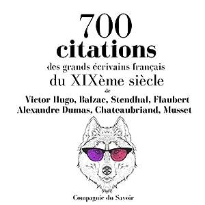 700 citations des grands écrivains français du XIXème siècle | Livre audio