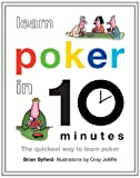 Learn Poker in 10 Minutes, Brian Byfield, 1849940606