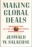Making Global Deals, Jeswald W. Salacuse, 0395533651