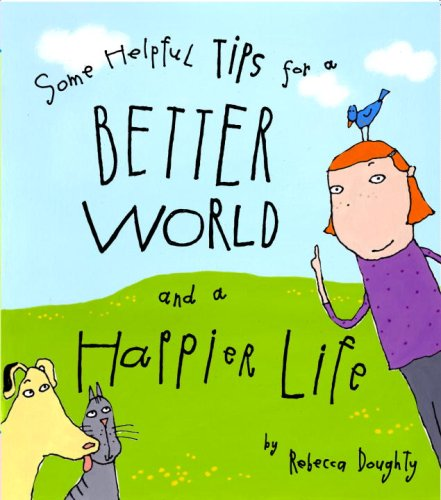 Read Online Some Helpful Tips for a Better World and a Happier Life ebook