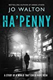 Ha penny: A Story of a World that Could Have Been (Small Change)