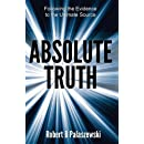 Absolute Truth: Following the Evidence to the Ultimate Source
