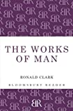 Works of Man, Ronald Clark, 144820657X
