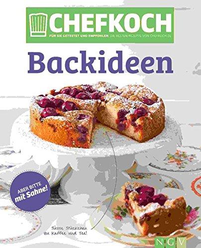 Chefkoch Backideen: Für Sie getestet und empfohlen: Die besten Rezepte von Chefkoch.de