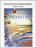 Student's Selected Solutions Manual for Introductory Chemistry, Tro, Nivaldo J. and Johll, Matthew, 0321949072
