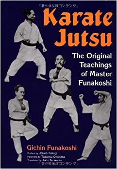 Karate Jutsu: The Original Teachings of Gichin Funakoshi