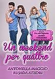 Un weekend per quattro (Italian Edition)
