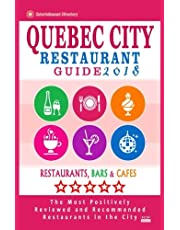 Quebec City Restaurant Guide 2018: Best Rated Restaurants in Quebec City, Canada - 400 restaurants, bars and cafés recommended for visitors, 2018